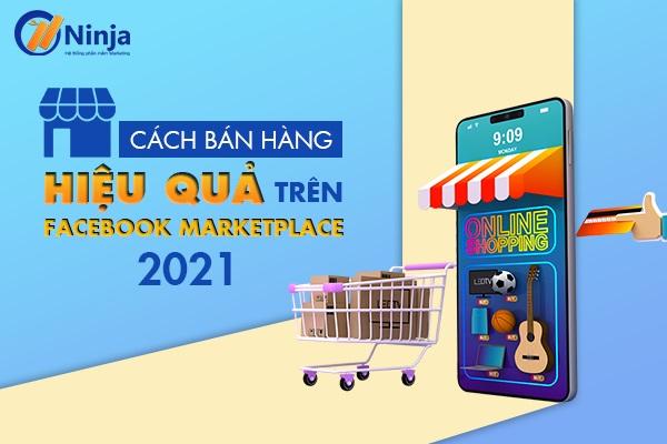Cách bán hàng trên Marketplace Facebook giúp tăng doanh thu